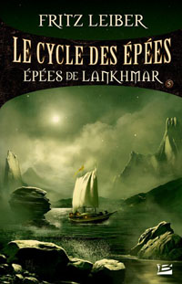 Le Cycle des épées : Fafhrd and the Gray Mouser : Les épées de Lankhmar tome 5 [1987]