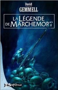 Le Cycle de Drenaï : La Légende de Marche-Mort [#5 - 2005]