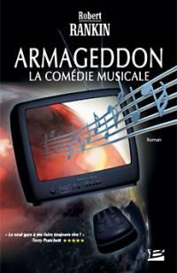 La Trilogie de l'Armageddon : Armageddon, la comédie musicale [#1 - 2005]