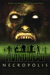 La Nuit des morts-vivants : Le retour des morts-vivants 4: Necropolis [2006]