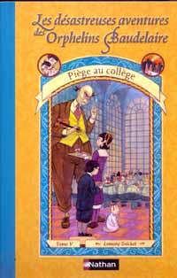 Les Désastreuses aventures des orphelins Baudelaire : Piège au collège [TomeV] [2003]