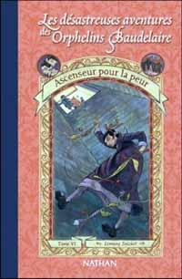 Les Désastreuses aventures des orphelins Baudelaire : Ascenceur pour la peur [Tome VI] [2003]