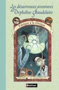 Les Désastreuses aventures des orphelins Baudelaire : Panique à la clinique [TomeVIII] [2004]