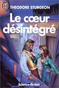 Le coeur désintégré [1977]