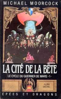 Cycle du guerrier de Mars : La Cité de la bête [#1 - 1987]