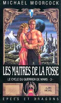 Cycle du guerrier de Mars : Les Maîtres de la fosse #3 [1987]