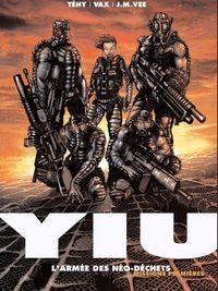 Yiu, premières missions : L'armée des néo-déchets #1 [2003]