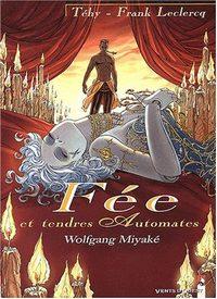 Fée et Tendres Automates : Wolfgang Miyaké [#3 - 2003]