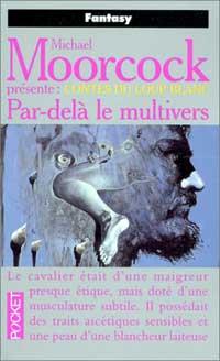 Cycle d'Elric le Nécromancien : Les Contes du Loups Blanc: Par delà le Multivers #10 [1999]
