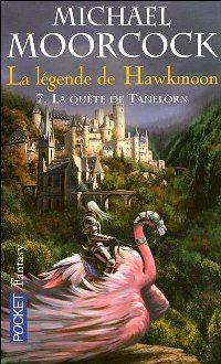 Le Cycle d'Hawkmoon : La Quête de Tanelorn #7 [1990]