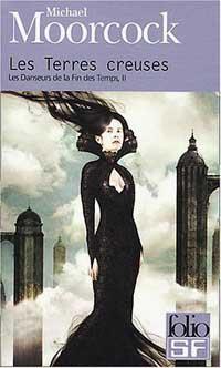 Les Danseurs de la fin des temps : Les Terres Creuses #2 [1977]