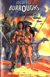 Le Cycle de Mars : Une Princesse de Mars [#1 - 1937]