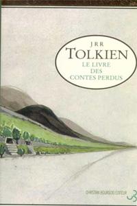 La Création du Monde de Tolkien : Le Livres des Contes perdus I et II [2002]