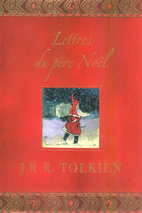 Tolkien pour les Enfants : Les Lettres du Père-Noël [2004]