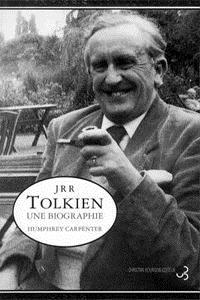 Pour mieux comprendre Tolkien : J.R.R. Tolkien, une biographie [2002]