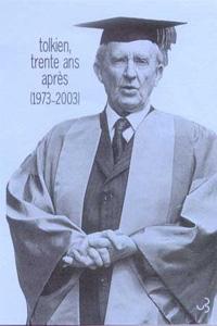 Pour mieux comprendre Tolkien : Tolkien, trente ans après - 1973/2003 [2004]