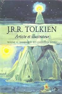Pour mieux comprendre Tolkien : J.R.R.Tolkien, artiste et illustrateur [2000]