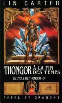 Cycle de Thongor : Thongor à la fin des temps [#3 - 1987]