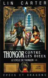 Cycle de Thongor : Thongor contre les dieux [#4 - 1988]