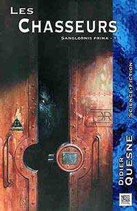 Sanglornis Prima : Les Chasseurs [#1 - 2002]
