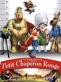 Le Petit Chaperon Rouge : La Véritable histoire du petit chaperon rouge [2006]