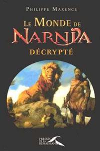 Les chroniques de Narnia : Le monde de Narnia décrypté [2005]
