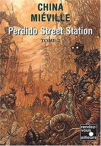 Perdido Street Station, Tome 2 [2003]