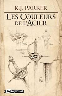 La Trilogie Loredan : Les Couleurs de l'Acier #1 [2005]