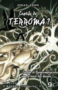 Ténèbres & Cie : Captifs de Terroma ? [2011]