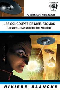 La saga de Mme. Atomos : Les soucoupes de Mme Atomos [#1 - 2008]