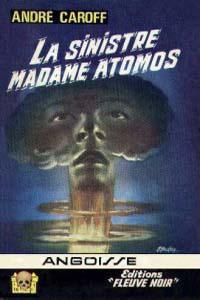 La saga de Mme. Atomos : La Sinistre Mme Atomos #1 [1964]