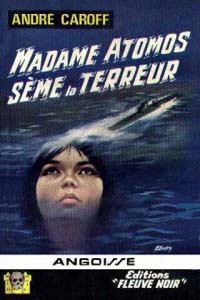 La saga de Mme. Atomos : Mme Atomos sème la terreur [#2 - 1965]