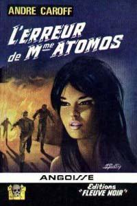 La saga de Mme. Atomos : L'erreur de Mme Atomos #7 [1966]