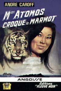La saga de Mme. Atomos : Mme Atomos Croque le Marmot #11 [1967]