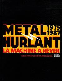 Metal Hurlant 1975-1987: la machine à réver [2005]