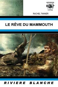 Le rêve du mammouth [2006]