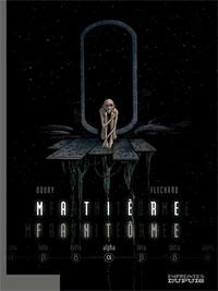 Matière Fantôme : Alpha [#1 - 2006]