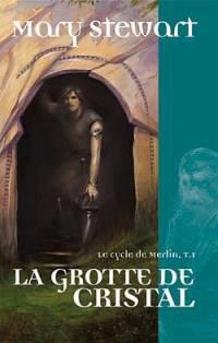 Légendes arthuriennes : Le cycle de Merlin : La Grotte de Cristal #1 [2006]