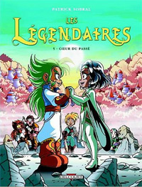 Les Légendaires : Coeur du passé [#5 - 2006]
