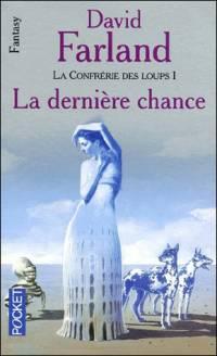 Le Seigneur des Runes : La Confrérie des Loups : La Dernière Chance [#3 - 2001]