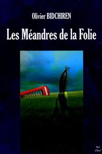 Les Méandres de la folie [2004]