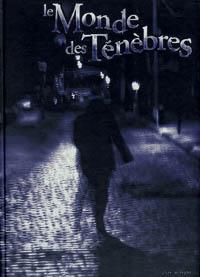Monde des ténèbres 2ème version : Le Monde des Ténèbres [2004]
