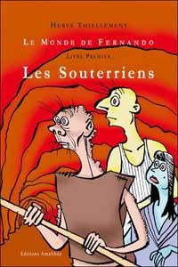 Le Monde de Fernando : Les Souterriens #1 [2005]