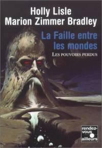 Les Pouvoirs Perdus : La Faille entre les Mondes [#2 - 2003]