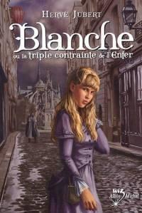 Blanche ou la triple contrainte de l'Enfer [#1 - 2005]