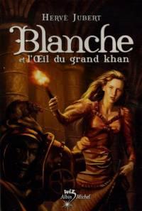 Blanche et l'oeil du Grand Khan #2 [2006]