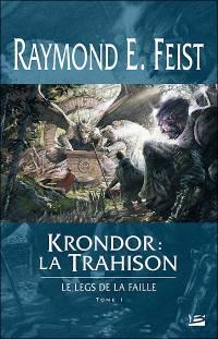 Les Chroniques de Krondor : Le Leg de la Faille : Krondor : la Trahison #1 [2006]