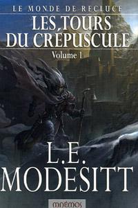 Le Monde de Recluce : Les Tours du Crépuscule [#4 - 2006]