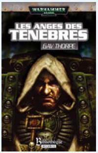 Warhammer 40 000 : Serie Dark Angels: Les Anges des Ténèbres #1 [2006]