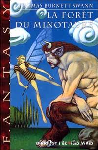 La trilogie du Minotaure : La forêt du Minotaure #2 [2000]